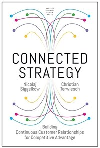 Connected Strategy: Building Continuous Customer Relationships for Competitive Advantage (Hardcover)