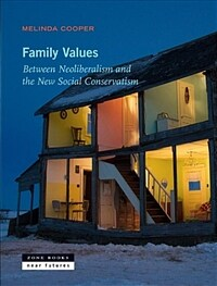 Family Values: Between Neoliberalism and the New Social Conservatism (Paperback)