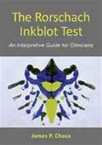 The Rorschach Inkblot Test : an interpretive guide for clinicians 1st ed