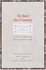 To Save the Country: A Lost Treatise on Martial Law (Hardcover)