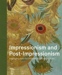 Impressionism and Post-Impressionism: Highlights from the Philadelphia Museum of Art (Hardcover)