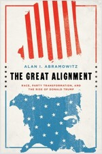The Great Alignment: Race, Party Transformation, and the Rise of Donald Trump (Paperback)