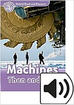 Oxford Read and Discover: Level 4: Machines Then and Now Audio Pack (Package)