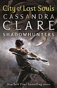 The Mortal Instruments 5: City of Lost Souls (Paperback)