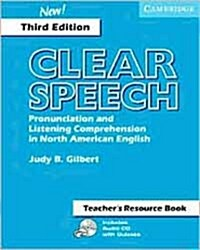 Clear speech Teachers Resource Book : Pronunciation and Listening Comprehension in American English (Package, 3 Teachers ed)