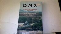 DMZ : a story of the Panmunjom axe murder 2nd ed