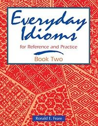 Everyday Idioms 2: For Reference and Practice (Paperback)
