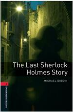 Oxford Bookworms Library Level 3 : The Last Sherlock Holmes Story (Paperback)