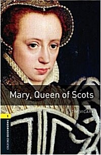 Oxford Bookworms Library: Level 1:: Mary, Queen of Scots (Paperback)