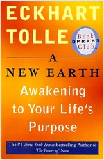 A New Earth (Oprah #61): Awakening to Your Life's Purpose (Paperback)