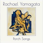 Rachael Yamagata - Porch Songs