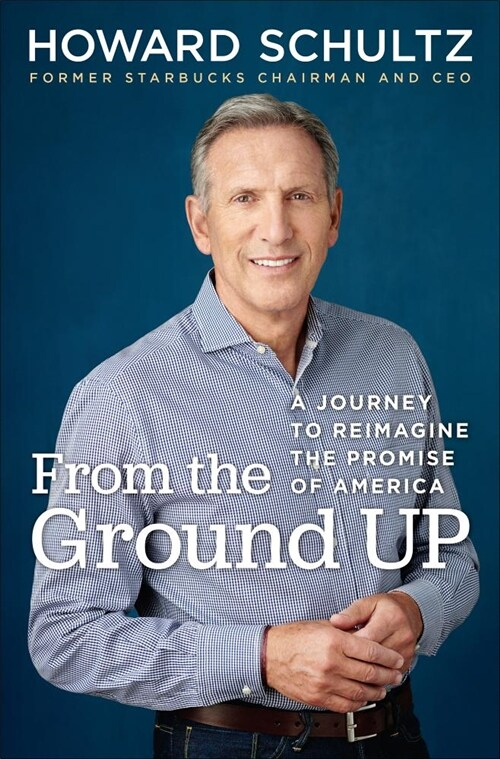 From the Ground Up: A Journey to Reimagine the Promise of America (Hardcover)