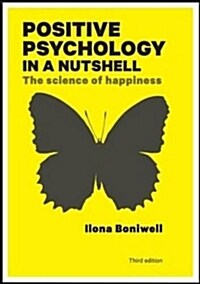 Positive Psychology in a Nutshell: The Science of Happiness (Paperback, 3 ed)