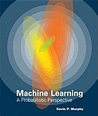 The Machine Learning: A Probabilistic Perspective (Hardcover)