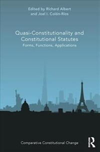 Quasi-constitutionality and constitutional statutes : forms, functions, applications