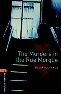 Oxford Bookworms Library: Level 2:: The Murders in the Rue Morgue (Paperback)