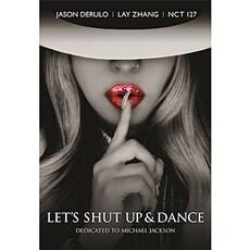 EXO LAY, NCT 127, Jason Derulo - Let's SHUT UP & DANCE