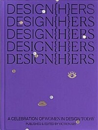 Design{h}ers: A Celebration of Women in Design Today (Paperback)