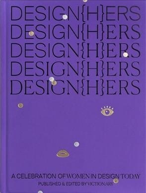 Design{h}ers: A Celebration of Women in Design Today (Hardcover)