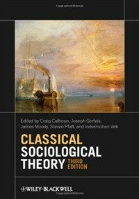 Classical sociological theory 3rd ed