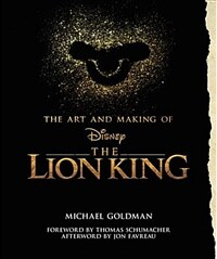 The Art and Making of the Lion King: Foreword by Thomas Schumacher, Afterword by Jon Favreau (Hardcover)