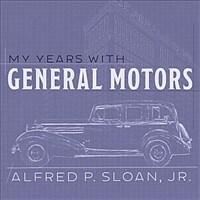 My Years With General Motors (Audio CD, Unabridged)
