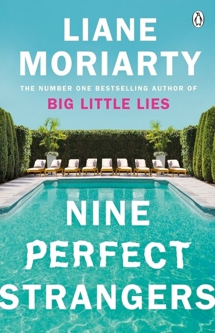 Nine Perfect Strangers : The Number One Sunday Times bestseller from the author of Big Little Lies (Paperback)