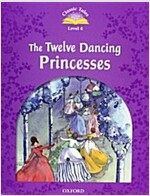 Classic Tales Second Edition: Level 4: The Twelve Dancing Princesses (Package, 2 Revised edition)