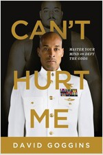 Can\'t Hurt Me: Master Your Mind and Defy the Odds