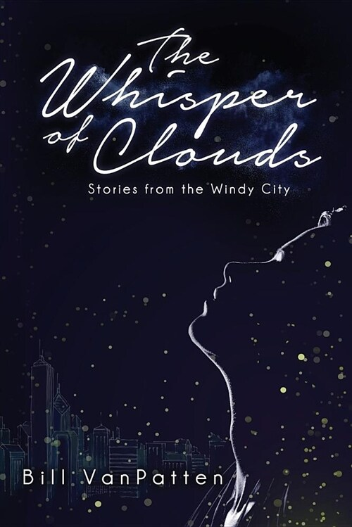 The Whisper of Clouds: Stories from the Windy City (Paperback)