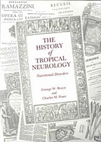 The History of Tropical Neurology (Hardcover)