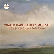 Charlie Haden & Brad Mehldau - Long Ago & Far Away