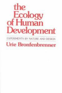 The Ecology of human development : experiments by nature and design