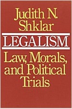 Legalism: Law, Morals, and Political Trials (Paperback)