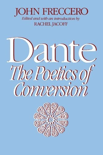 Dante: The Poetics of Conversion (Paperback)