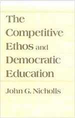 The Competitive Ethos and Democratic Education (Hardcover)