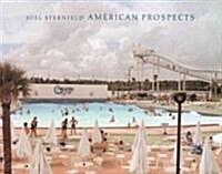 Joel Sternfeld: American Prospects (Hardcover, 4, Revised)