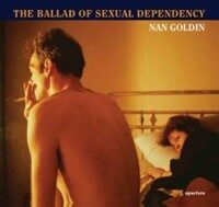 Nan Goldin: The Ballad of Sexual Dependency (Hardcover, Revised)