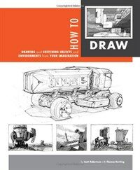 How to Draw: Drawing and Sketching Objects and Environments from Your Imagination (Paperback)