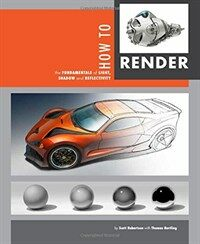 How to Render: The Fundamentals of Light, Shadow and Reflectivity (Paperback)