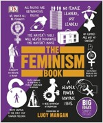 The Feminism Book : Big Ideas Simply Explained (Hardcover)
