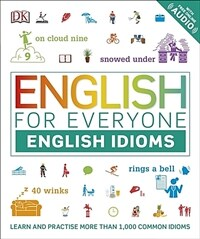 English for Everyone English Idioms : Learn and practise common idioms and expressions (Paperback)