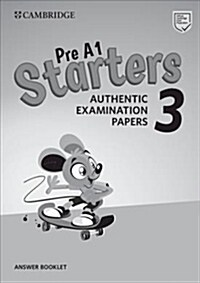 Pre A1 Starters 3 Answer Booklet : Authentic Examination Papers (Paperback)