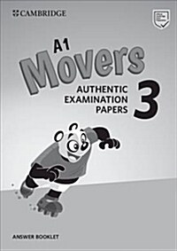 A1 Movers 3 Answer Booklet : Authentic Examination Papers (Paperback)