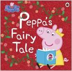 Peppa Pig: Peppa's Fairy Tale (Paperback)