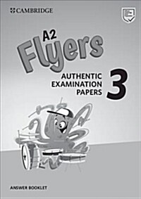 A2 Flyers 3 Answer Booklet : Authentic Examination Papers (Paperback)