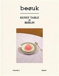 부엌 boouk Vol.5 베를린 : Kunst Table in Berlin