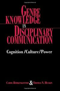 Genre knowledge in disciplinary communication : cognition, culture, power