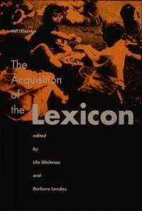 The acquisition of the lexicon 1st MIT Press ed