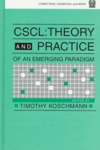 CSCL, theory and practice of an emerging paradigm